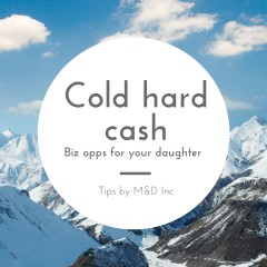While most people are home huddling and trying to stay warm, it's a great time for your daughter to turn her talents into a cold hard cash. Start a snow shoveling business!