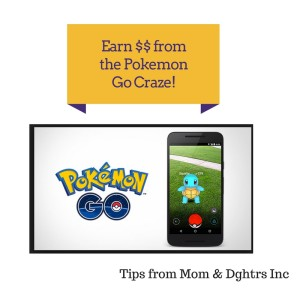 Earn money from the Pokemon Go Craze via Mom & Daughters Inc.
