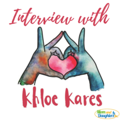 Khloe Kares – Interview with Mom & Daughters Inc