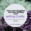 How your daughter can earn holiday cash selling crafts on Etsy