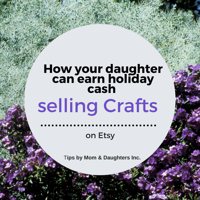 How your daughter can earn holiday cash selling crafts on for Selling crafts online etsy
