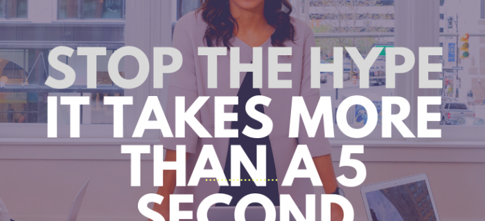 Stop the hype.  It takes more than a 5 second inspirational quote