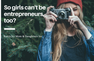 Why you probably don't pay attention to entrepreneurship for your daughter