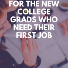 For the new college grads who need their first job