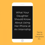 What Your Daughter Should Know About Using Her Phone at Her Internship