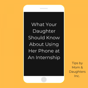 """Your daughter loves a good convo on the phone! We all do. Friends, family, """"frenemies"""" and everything between.  But let's switch things up if your daughter recently landed an internship or her first full time job."""