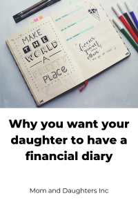 "If you wonder how your daughter ""lost"" $5 like I did, have her start keeping a financial diary.  Here are some tips on why and how to get started."