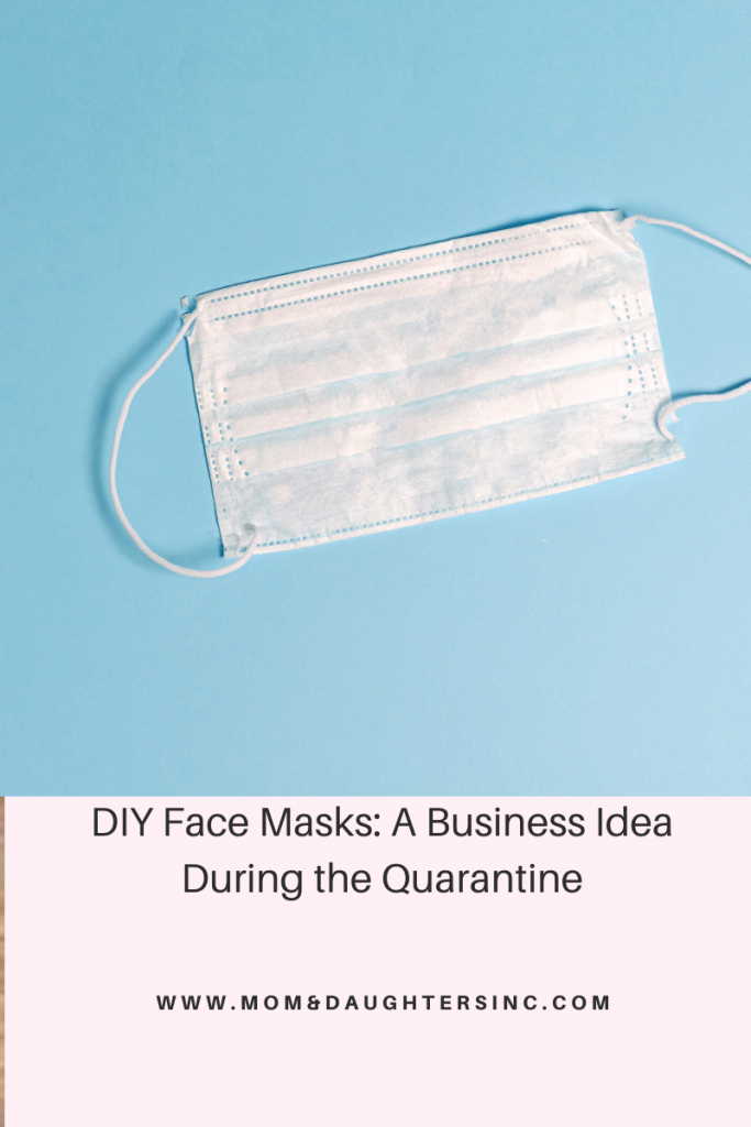 DIY Face Masks: A Business Idea during the Quarantine